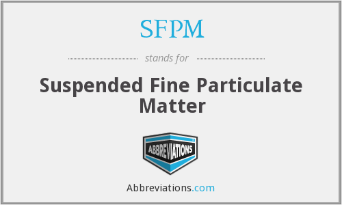 SFPM - Suspended Fine Particulate Matter