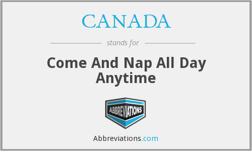 CANADA - Come And Nap All Day Anytime