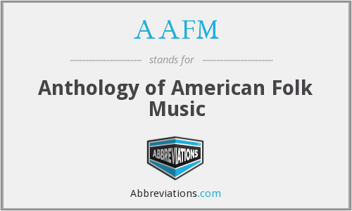 AAFM - Anthology of American Folk Music