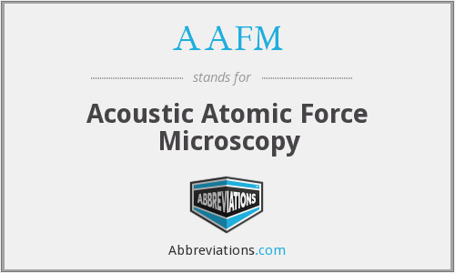 AAFM - Acoustic Atomic Force Microscopy