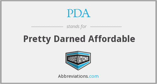 PDA - Pretty Darned Affordable