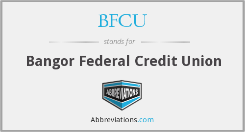 What does BFCU stand for?