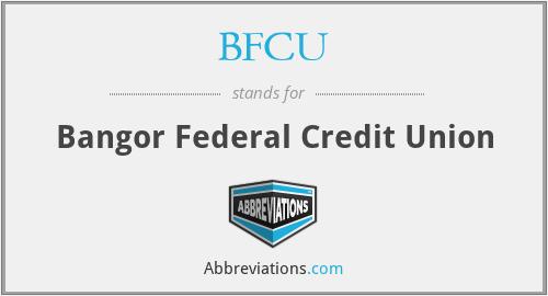 BFCU - Bangor Federal Credit Union
