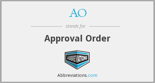 AO - Approval Order