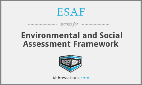 ESAF - Environmental and Social Assessment Framework