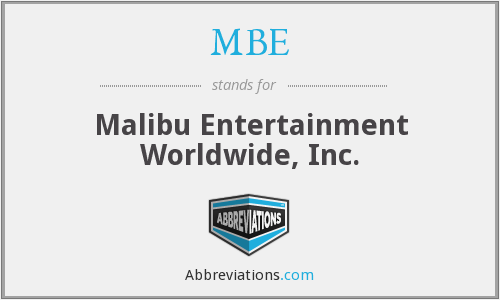MBE - Malibu Entertainment Worldwide, Inc.