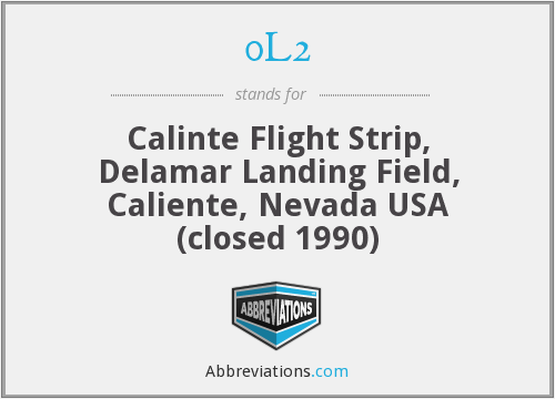0L2 - Calinte Flight Strip, Delamar Landing Field, Caliente, Nevada USA (closed 1990)