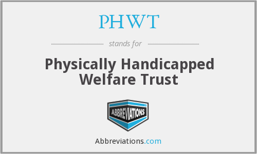 PHWT - Physically Handicapped Welfare Trust