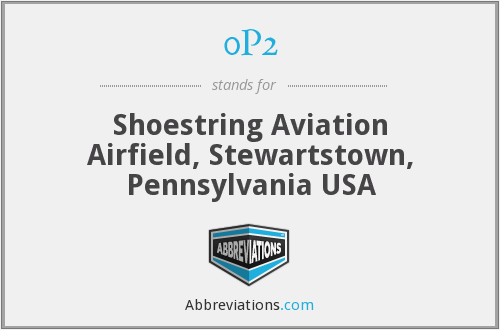 0P2 - Shoestring Aviation Airfield, Stewartstown, Pennsylvania USA