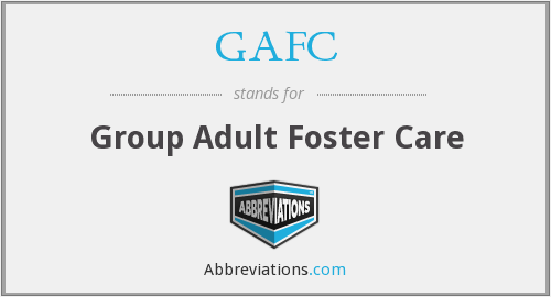 GAFC - Group Adult Foster Care