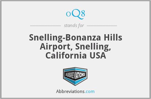0Q8 - Snelling-Bonanza Hills Airport, Snelling, California USA