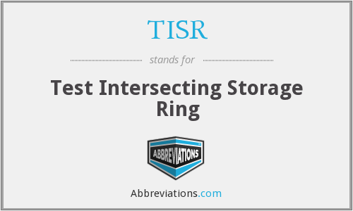 TISR - Test Intersecting Storage Ring