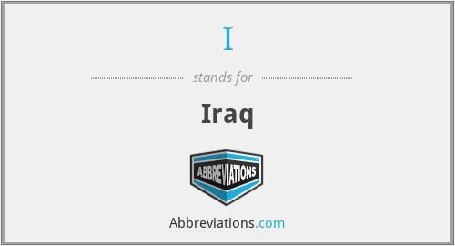 I - Iraq