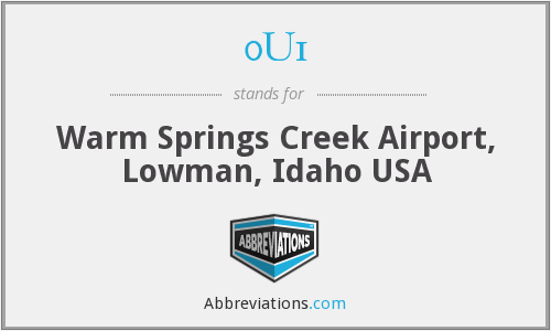 0U1 - Warm Springs Creek Airport, Lowman, Idaho USA