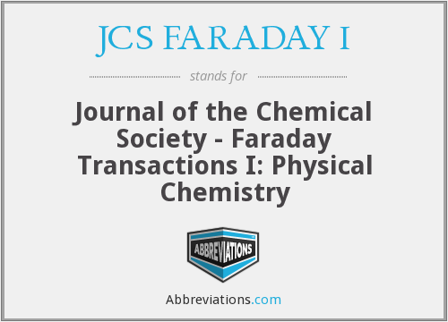 JCS FARADAY I - Journal of the Chemical Society - Faraday Transactions I: Physical Chemistry