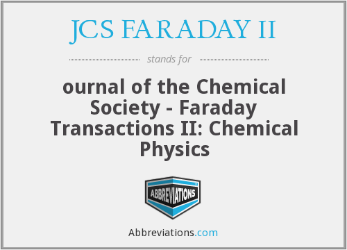 JCS FARADAY II - ournal of the Chemical Society - Faraday Transactions II: Chemical Physics