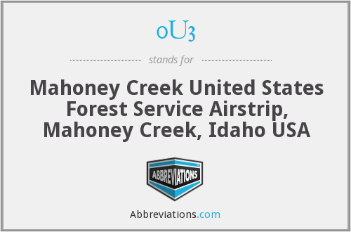 0U3 - Mahoney Creek United States Forest Service Airstrip, Mahoney Creek, Idaho USA