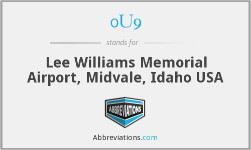 0U9 - Lee Williams Memorial Airport, Midvale, Idaho USA