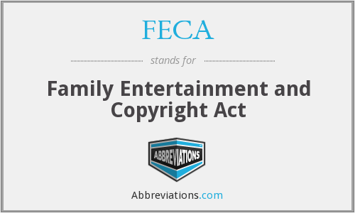 FECA - Family Entertainment and Copyright Act