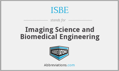ISBE - Imaging Science and Biomedical Engineering
