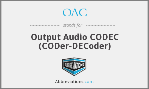 OAC - Output Audio CODEC (CODer-DECoder)