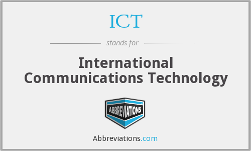 ICT - International Communications Technology