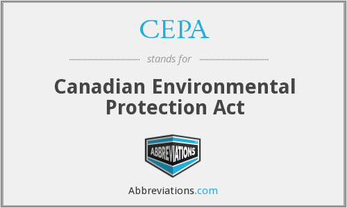 CEPA - Canadian Environmental Protection Act
