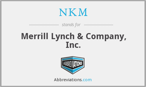 NKM - Merrill Lynch & Company, Inc.