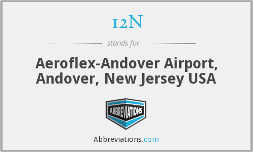 12N - Aeroflex-Andover Airport, Andover, New Jersey USA