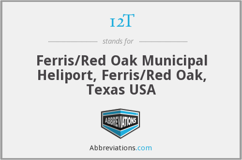 12T - Ferris/Red Oak Municipal Heliport, Ferris/Red Oak, Texas USA
