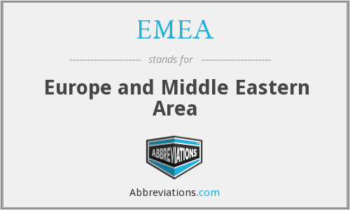 EMEA - Europe and Middle Eastern Area