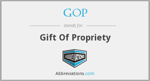 GOP - Gift Of Propriety