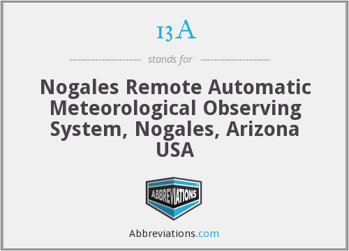 13A - Nogales Remote Automatic Meteorological Observing System, Nogales, Arizona USA