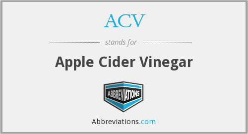 ACV - Apple Cider Vinegar