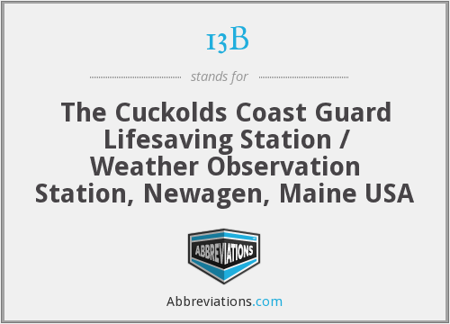 13B - The Cuckolds Coast Guard Lifesaving Station / Weather Observation Station, Newagen, Maine USA