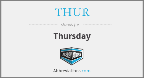 THUR - Thursday