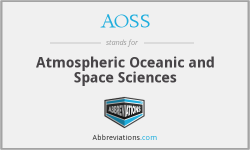AOSS - Atmospheric Oceanic and Space Sciences