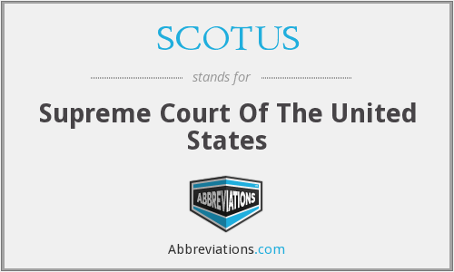 SCOTUS - Supreme Court Of The United States