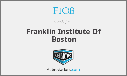 FIOB - Franklin Institute Of Boston