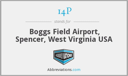 14P - Boggs Field Airport, Spencer, West Virginia USA
