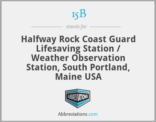 15B - Halfway Rock Coast Guard Lifesaving Station / Weather Observation Station, South Portland, Maine USA