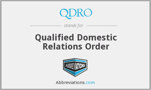 QDRO - Qualified Domestic Relations Order