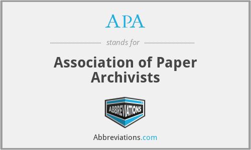 APA - Association of Paper Archivists
