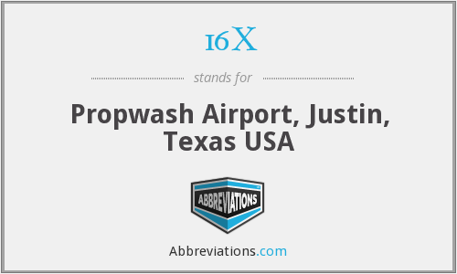 16X - Propwash Airport, Justin, Texas USA