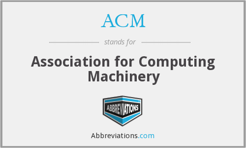 ACM - Association for Computing Machinery