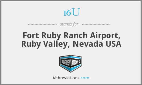 16U - Fort Ruby Ranch Airport, Ruby Valley, Nevada USA