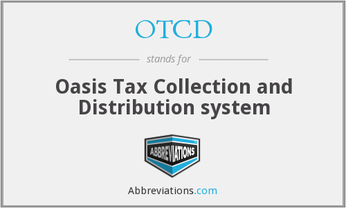 OTCD - Oasis Tax Collection and Distribution system