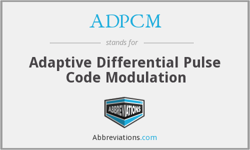 ADPCM - Adaptive Differential Pulse Code Modulation
