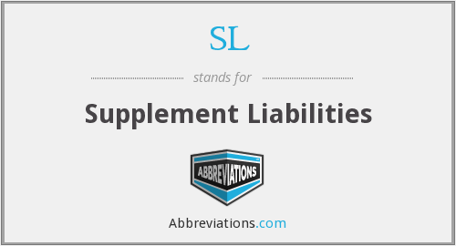 SL - Supplement Liabilities