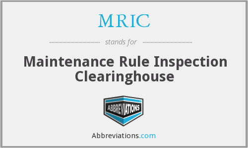 MRIC - Maintenance Rule Inspection Clearinghouse